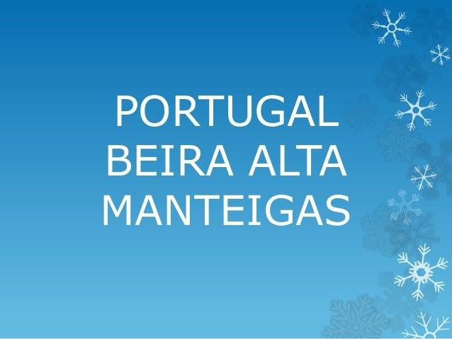 PORTUGAL BEIRA ALTA MANTEIGAS