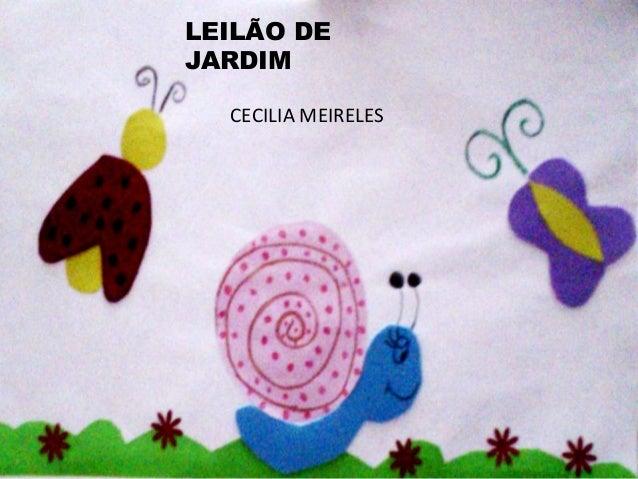 LEILÃO DE JARDIM CECILIA MEIRELES