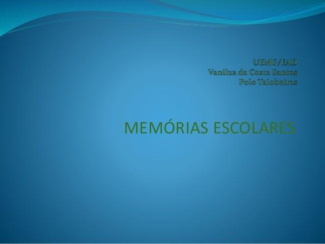 MEMÓRIAS ESCOLARES