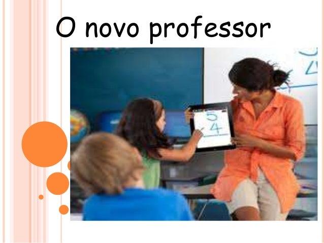 O novo professor