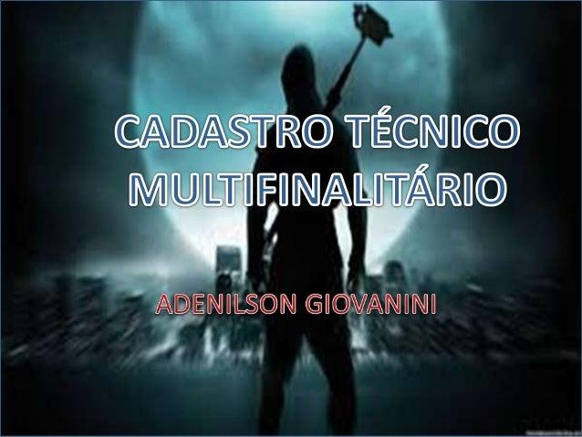 Introdução Cadastro técnico Multifinalitário Armazenamento Disponibilização Cadastro técnico Multifinalitário Armazenament...