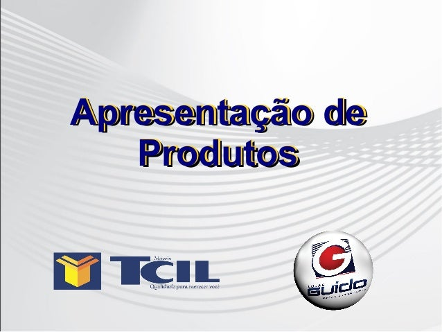 Apresentação deApresentação de ProdutosProdutos Apresentação de Produtos