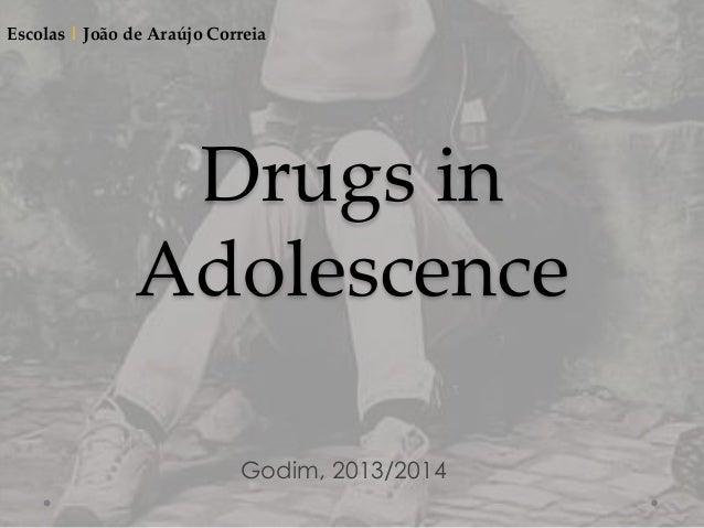 Drugs in Adolescence Godim, 2013/2014 Escolas | João de Araújo Correia
