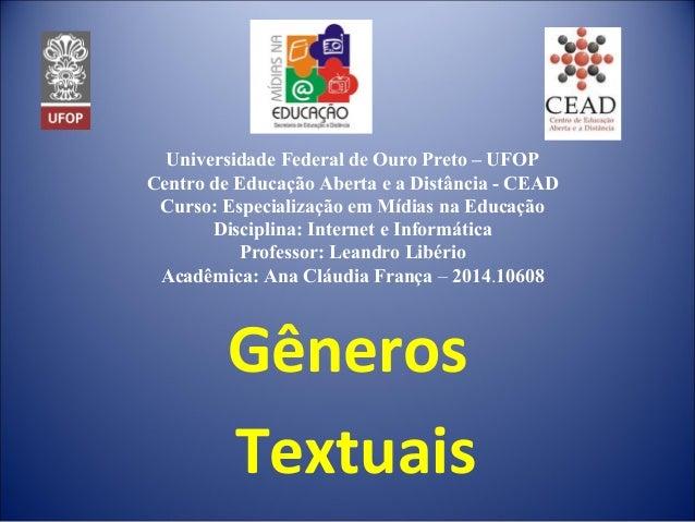 Universidade Federal de Ouro Preto – UFOP Centro de Educação Aberta e a Distância - CEAD Curso: Especialização em Mídias n...