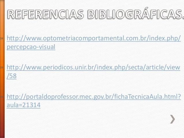 » http://www.optometriacomportamental.com.br/index.php/ percepcao-visual » http://www.periodicos.unir.br/index.php/secta/a...