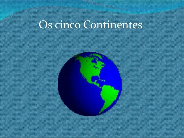Os cinco Continentes