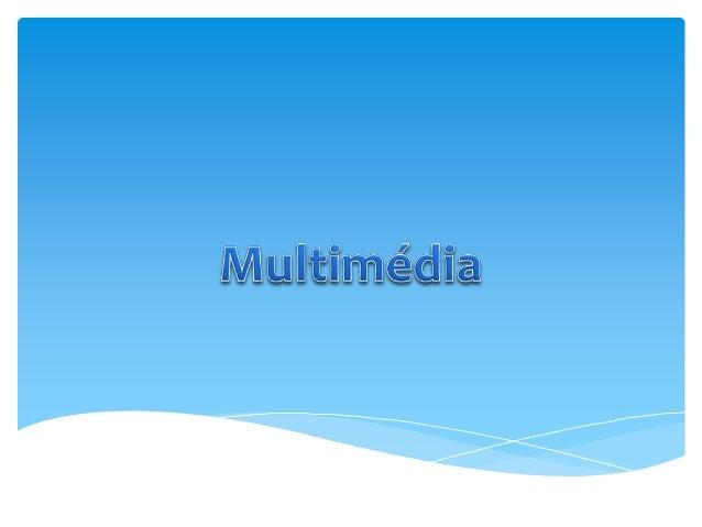 """""""Multimédia não pode ser experimentada sem a  tecnologia, pois é a tecnologia que cria a experiência –  multimédia não se ..."""