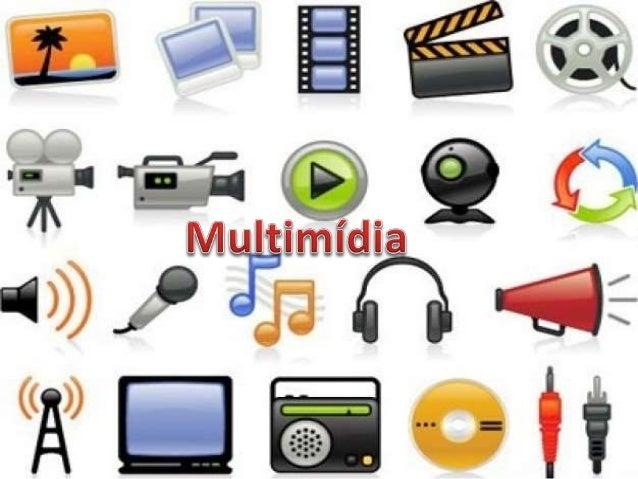 Kits de Multimídia  Som (voz humana, música, efeitos especiais)  Fotografia (imagem estática)  Vídeo (imagens em pleno mov...