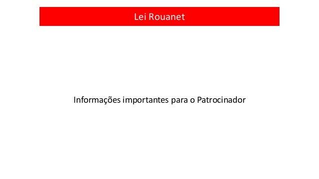 Lei Rouanet  Informações importantes para o Patrocinador