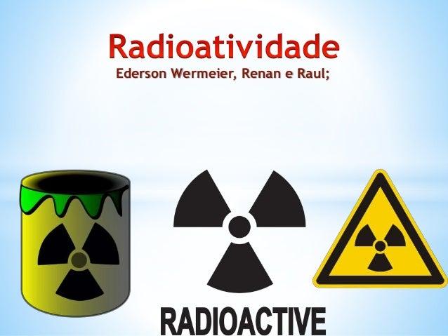 Ederson Wermeier, Renan e Raul;