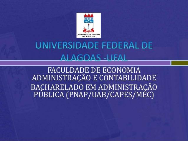 FACULDADE DE ECONOMIA ADMINISTRAÇÃO E CONTABILIDADE BACHARELADO EM ADMINISTRAÇÃO PÚBLICA (PNAP/UAB/CAPES/MEC)