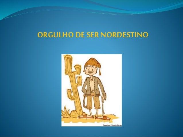 ORGULHO DE SERNORDESTINO