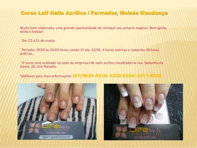 Curso Laif Nails Acrilico / Formador, Moisés Mendonça Muito bem elaborado, uma grande oportunidade de começar seu próprio ...