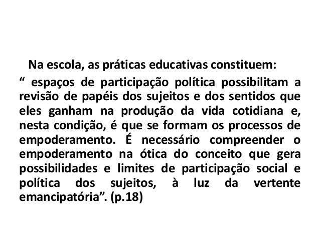 • Para tanto, empoderamento enquanto categoria perpassa noções de democracia, direitos humanos e participação, mas não se ...