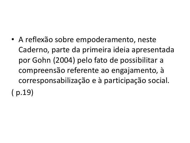 • Na escola, o espaço de empoderamento conclama os fundamentos da democracia participativa como forma potencializadora da ...