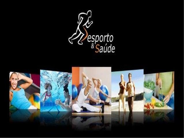Desporto & Saúde O estilo de vida sedentário é uma das principais causas para o surgimento de todo o tipo de doenças, em e...