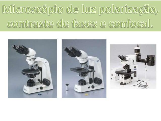 É formado por dois prismas (ou dois discos polaroides), que recebem o nome de polarizador, localizado entre a fonte de luz...