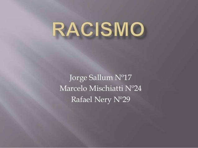 Jorge Sallum Nº17 Marcelo Mischiatti Nº24 Rafael Nery Nº29