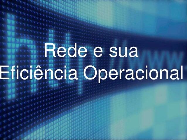 Rede e sua Eficiência Operacional