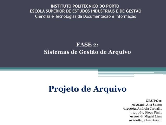 INSTITUTO POLITÉCNICO DO PORTO ESCOLA SUPERIOR DE ESTUDOS INDUSTRIAIS E DE GESTÃO Ciências e Tecnologias da Documentação e...