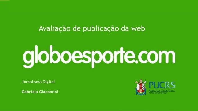 Avaliação de publicação da web Jornalismo Digital Gabriela Giacomini