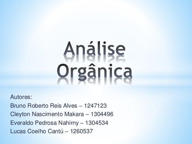 Autores: Bruno Roberto Reis Alves – 1247123 Cleyton Nascimento Makara – 1304496 Everaldo Pedrosa Nahirny – 1304534 Lucas C...