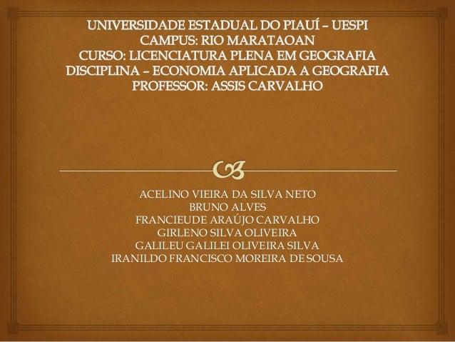 ACELINO VIEIRA DA SILVA NETO BRUNO ALVES FRANCIEUDE ARAÚJO CARVALHO GIRLENO SILVA OLIVEIRA GALILEU GALILEI OLIVEIRA SILVA ...