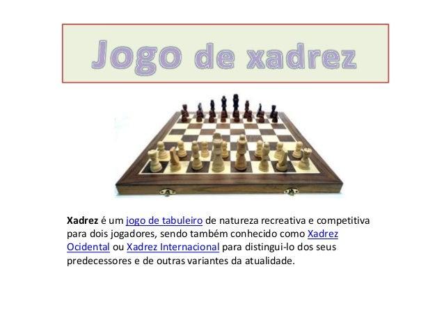 Xadrez é um jogo de tabuleiro de natureza recreativa e competitiva para dois jogadores, sendo também conhecido como Xadrez...