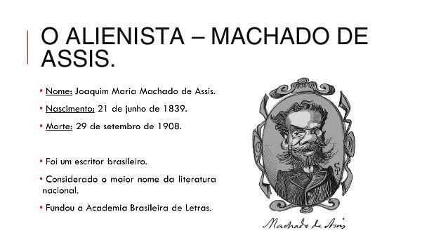 O Alienista - Machado de Assis.