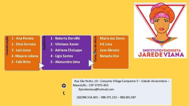 Rua São Pedro, 10 – Conjunto Village Campestre II – Cidade Universitária – Maceió/AL - CEP 57073-450 ifjaredeviana@hotmail...