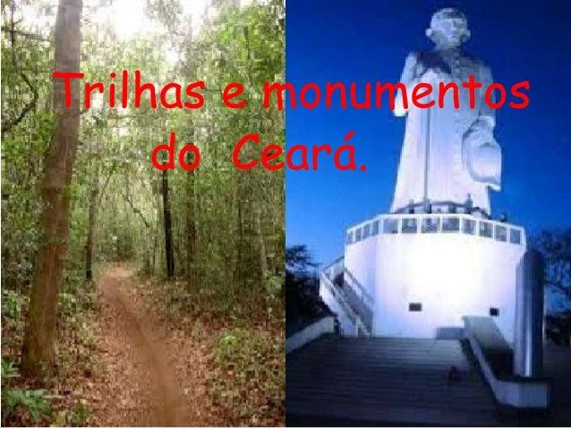 Trilhas e monumentos do Ceará.