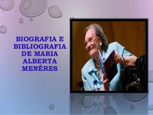 BIOGRAFIA E BIBLIOGRAFIA DE MARIA ALBERTA MENÉRES