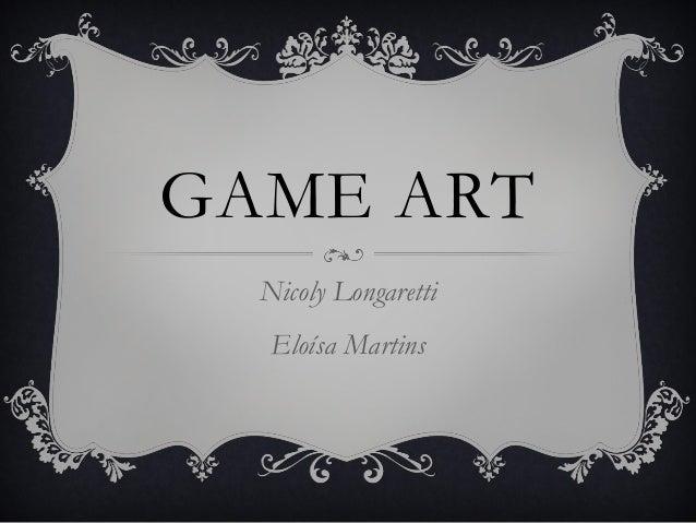 GAME ART Nicoly Longaretti Eloísa Martins