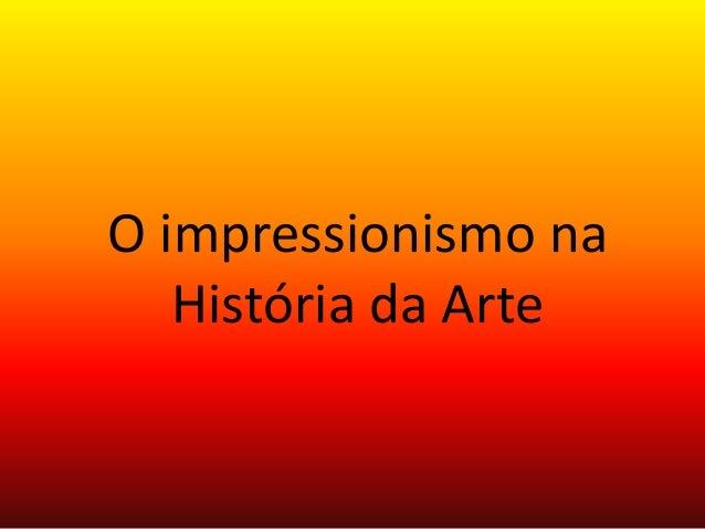 O impressionismo na História da Arte