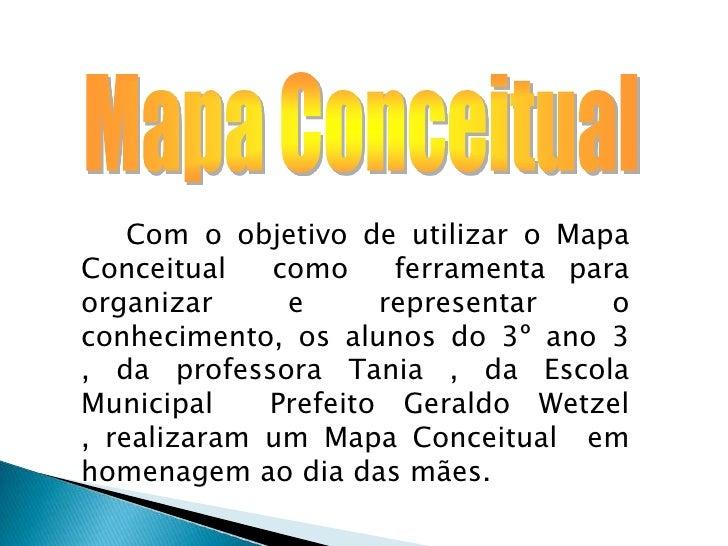 Com o objetivo de utilizar o MapaConceitual   como     ferramenta paraorganizar     e      representar    oconhecimento, o...