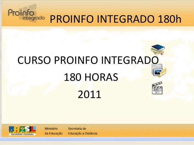 PROINFO INTEGRADO 180h CURSO PROINFO INTEGRADO 180 HORAS 2011