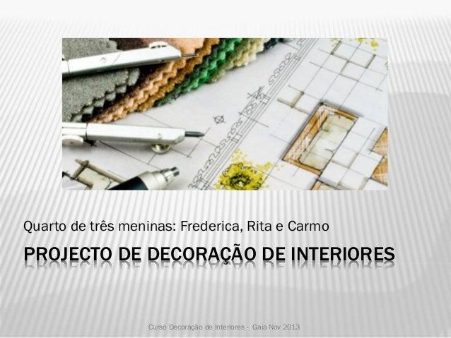 Quarto de três meninas: Frederica, Rita e Carmo  PROJECTO DE DECORAÇÃO DE INTERIORES  Curso Decoração de Interiores - Gaia...