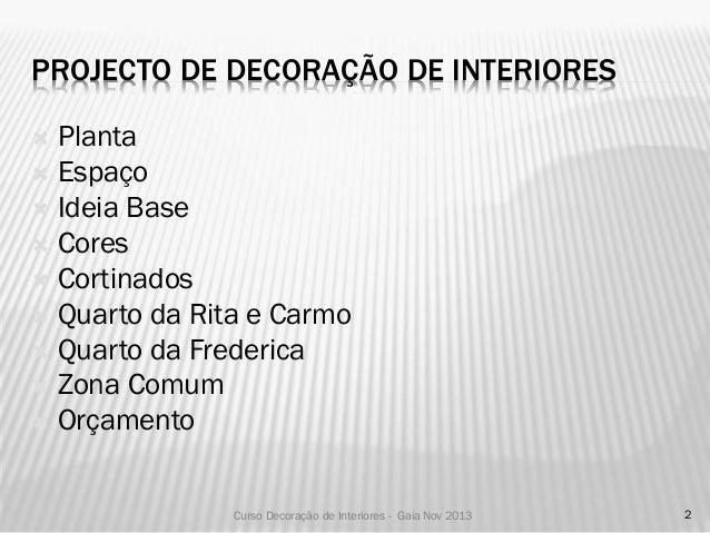 Curso Decoração de Interiores Gaia SET2013 - Apresentação Projecto Liliana Santos - Famalicão Slide 2