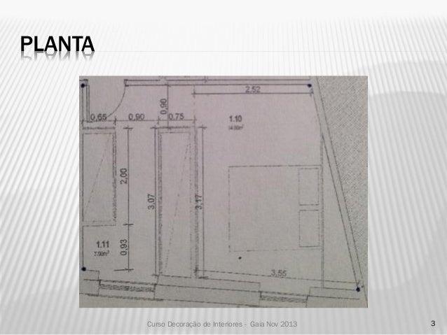 Curso Decoração de Interiores Gaia SET2013 - Apresentação Projecto Liliana Santos - Famalicão Slide 3