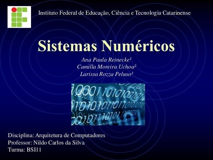 Instituto Federal de Educação, Ciência e Tecnologia Catarinense                             Ana Paula Reinecke¹           ...