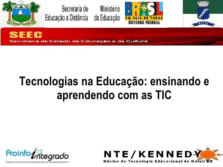 Tecnologias na Educação: ensinando e aprendendo com as TIC