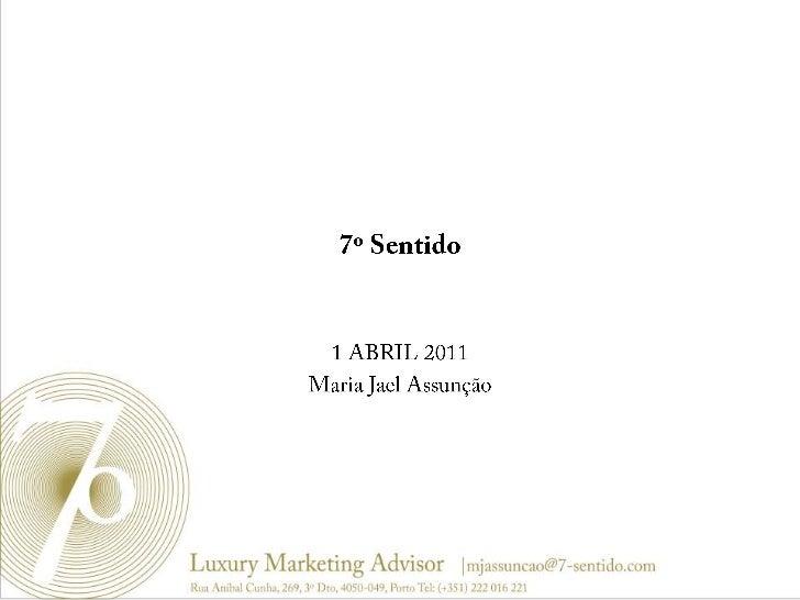 7º Sentido<br />1 ABRIL 2011<br />Maria Jael Assunção<br />