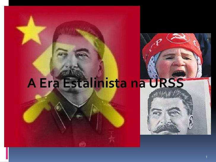 A Era Estalinista na URSS                            1