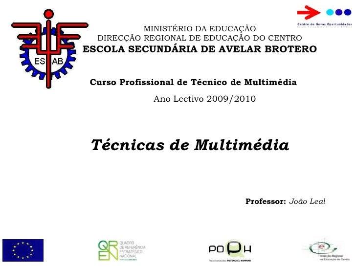 MINISTÉRIO DA EDUCAÇÃO<br />DIRECÇÃO REGIONAL DE EDUCAÇÃO DO CENTRO<br />ESCOLA SECUNDÁRIA DE AVELAR BROTERO<br />Curso Pr...