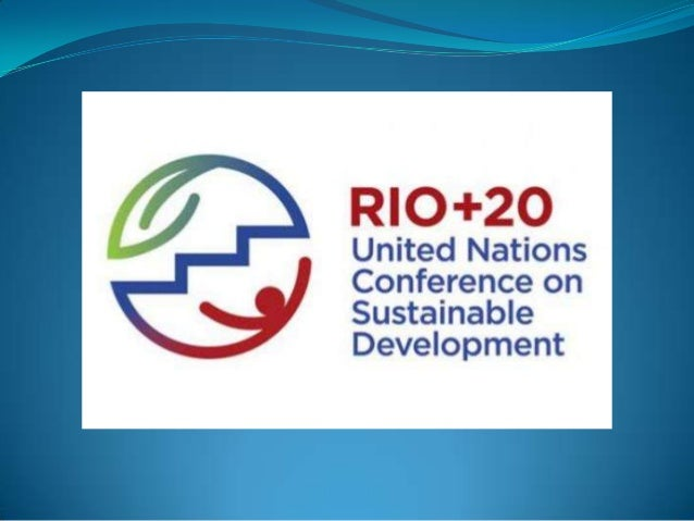 """What is """"Rio+20""""? """"Rio+20"""" is the short name for the United NationsConference on Sustainable Development which took     pl..."""