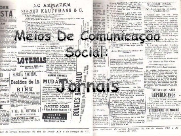 O QUE É UM JORNAL ?Jornal é um meio de comunicação impresso. É produtoderivado do conjunto de actividades do jornalismo. ...