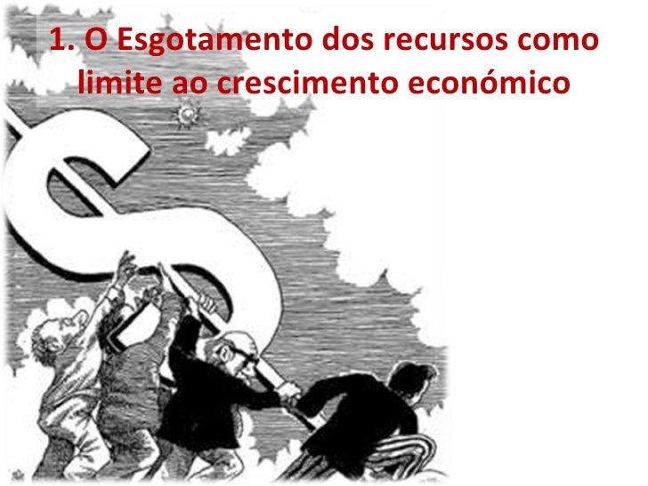 1. O Esgotamento dos recursos como limite ao crescimento económico