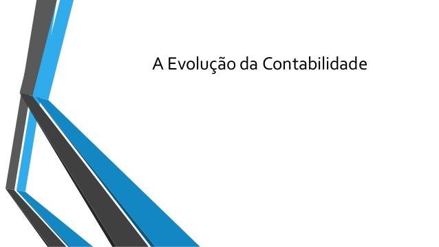 A Evolução da Contabilidade