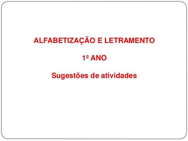 ALFABETIZAÇÃO E LETRAMENTO 1º ANO Sugestões de atividades