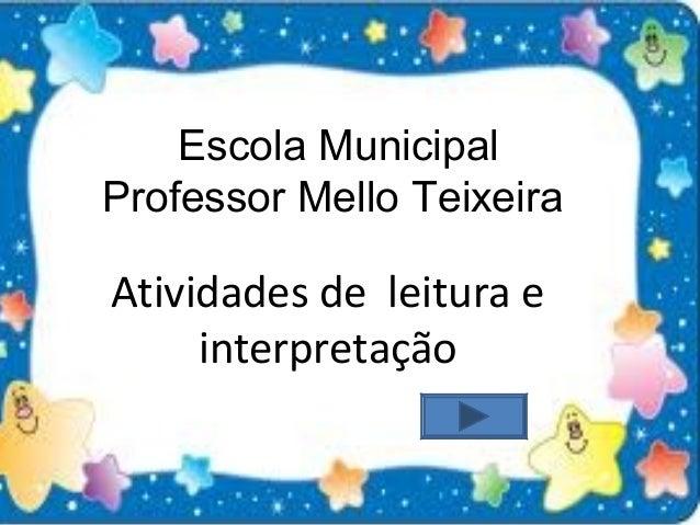 Escola Municipal Professor Mello Teixeira Atividades de leitura e interpretação